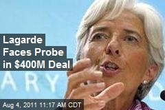 Lagarde Faces Probe in $400M Deal