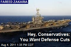 Hey, Conservatives: You Want Defense Cuts