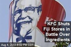 KFC Shuts Fiji Stores in Battle Over Ingredients