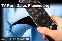 TV Porn Sales Plummeting