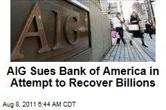 AIG to Sue Bank of America Over Mortgage-Backed Securities in Attempt to Recover Billions