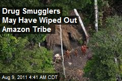 Drug Smugglers May Have Wiped Out Amazon Tribe
