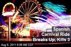 Spanish Carnival Ride Breaks Up, Kills 3