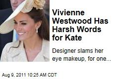 Kate Middleton 'Ordinary,' Says Fashion Designer Vivienne Westwood