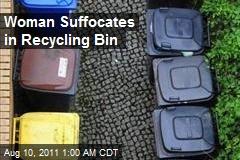 Woman Suffocates in Recycling Bin