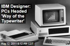 IBM Designer Mark Dean: PCs Headed 'Way of the Typewriter'