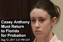 Casey Anthony Must Return to Florida to Serve 1 Year of Probation