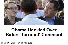 "Obama Heckeled Over Biden's ""Terrorist"" Comment"