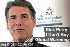 Rick Perry: I'm Not Convinced About Global Warming