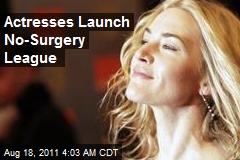 Actresses Launch No Surgery League