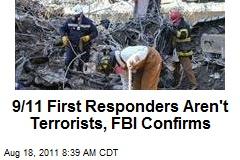 9/11 First Responders Aren't Terrorists, FBI Confirms