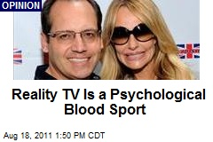 Reality TV Is a Psychological Blood Sport