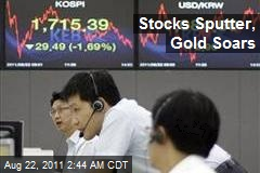 Stocks Sputter, Gold Soars