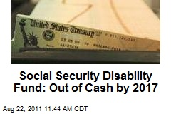 Social Security Disability Fund: Out of Cash by 2017