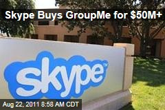 Skype Buys GroupMe for More Than $50M