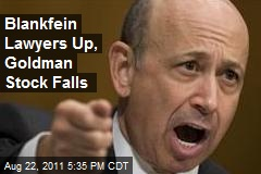 Blankfein Lawyers Up, Goldman Stock Falls