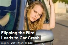 Flipping the Bird Leads to Car Crash