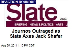 Jack Shafer, Timothy Noah, June Thomas, Juliet Lapidos Laid Off From Slate: Reactions