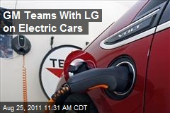 GM Teams With LG on Electric Cars