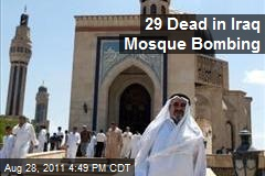 29 Dead in Iraq Mosque Bombing