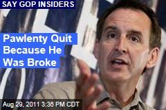 Tim Pawlenty Quit Republican Primaries Because He Was Broke