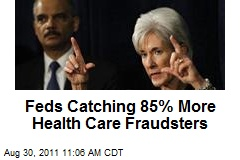 Feds Catching 85% More Health Care Fraudsters
