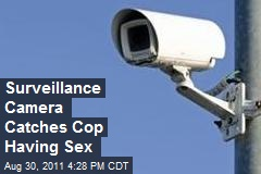 Surveillance Camera Catches Cop Having Sex