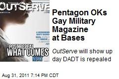Pentagon OKs Gay Military Magazine at Bases