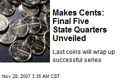 Makes Cents: Final Five State Quarters Unveiled