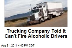 Federal Government Tells Old Dominion Trucking Company It Can't Fire Alcoholic Drivers