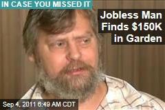 Jobless Illinois Man Wayne Sabaj Finds $150K in Garden