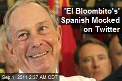 Como Embarrasso! Tweeter Mocks 'El Bloombito's' Spanish