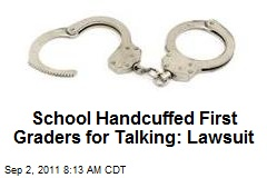 School Handcuffed First Graders for Talking: Lawsuit