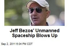 Jeff Bezos' Unmanned Spaceship Blows Up