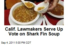 California Lawmakers Face Vote on Shark Fin Soup