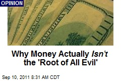 Why Money Actually Isn't the 'Root of All Evil'