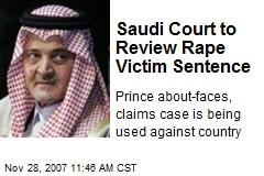 Saudi Court to Review Rape Victim Sentence
