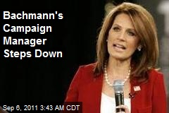 Bachmann's Campaign Manager Steps Down