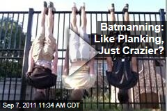 Batmanning: Move Over Planking, There's a New Viral Craze in Town