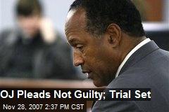 OJ Pleads Not Guilty; Trial Set