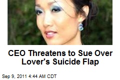 CEO Threatens to Sue Over Lover's Suicide Flap