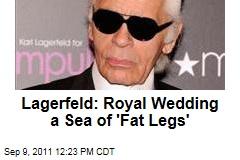 Karl Lagerfeld Slams 'Fat Legs,' 'Ugly Hats' at Royal Wedding