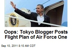 Oops: Tokyo Blogger Posts Flight Plan of Air Force One