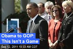 Obama to GOP: This Isn't a Game