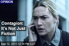 Contagion : It's Not Just Fiction