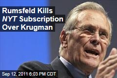 Donald Rumsfeld Cancels New York Times Subscription Over Krugman Blog