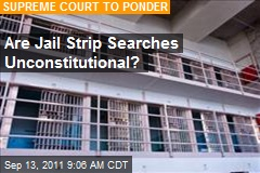 Are Jail Strip Searches Unconstitutional?
