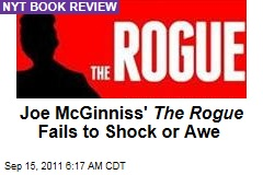 Joe McGinniss' Palin Book 'The Rogue' Fails to Shock or Awe