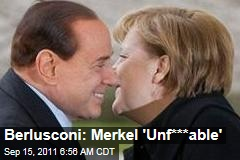 Silvio Berlusconi Has Some Really Nasty Things to Say About Angela Merkel