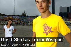 The T-Shirt as Terror Weapon
